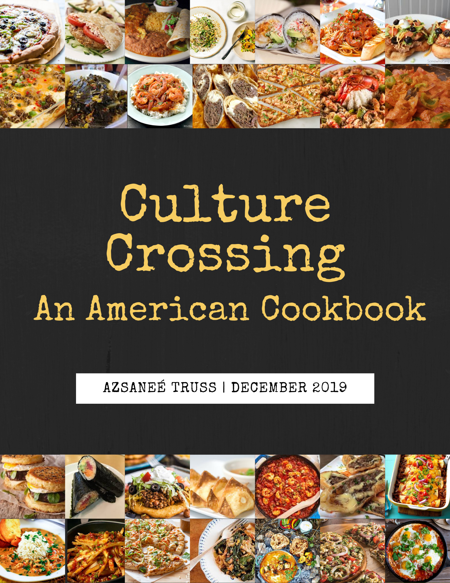 image of front cover of Azsanee Truss cookbook December 2019. Title reads: Culture Crossing: An American Cookbook. The top and bottom of front cover include 28 small squares with images of different types of food.